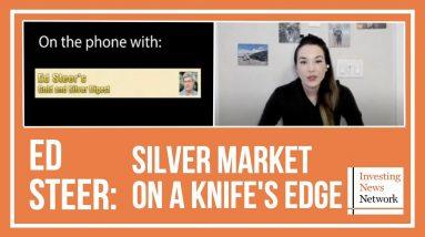 Ed Steer: Silver Market on a Knife's Edge