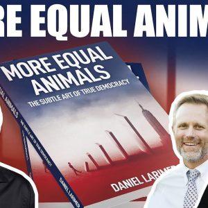 More Equal Animals - Mike Maloney, Dan Larimer & Adam Taggart