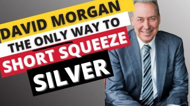 Silver Short Squeeze 2021 is Over? Silver Guru David Morgan Weighs In