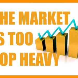 Will The Market Crash? The Market is Too Top Heavy | Market Crash Reasons