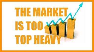 Will The Market Crash? The Market is Too Top Heavy   Market Crash Reasons