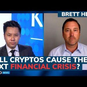Cryptos will lead the next financial crisis, here's why – Brett Heath