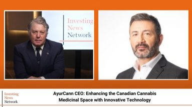 AyurCann CEO: Enhancing the Canadian Cannabis Medicinal Space with Innovative Technology