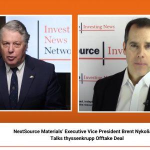 NextSource Materials' Executive Vice President Brent Nykoliation Talks thyssenkrupp Offtake Deal