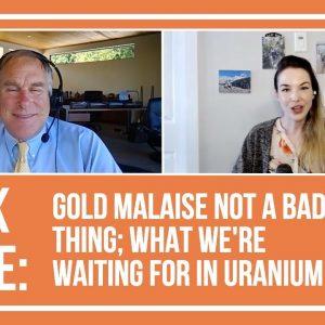 Rick Rule: Gold Malaise Not a Bad Thing, Key Uranium Catalyst