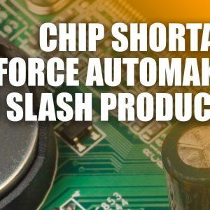 Chip Shortages Force Automakers To Slash Production