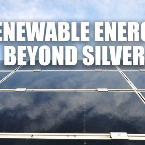 Renewable Energy Beyond Silver