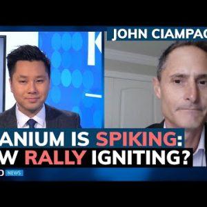 Uranium surged 20% in last 2 weeks, where is this rally headed? Sprott's John Ciampaglia