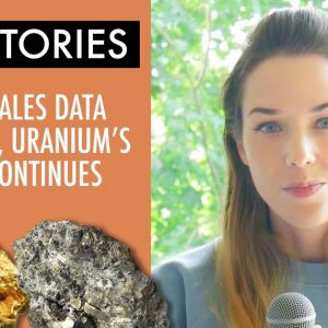 Top Stories This Week: Retail Sales Data Hits Gold, Uranium's Climb Continues