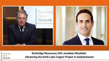 Rockridge Resources CEO Jonathan Wiesblatt: Advancing the Knife Lake Copper Project in Saskatchewan