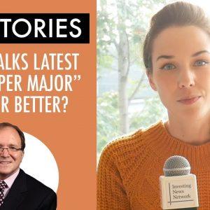 "Top Stories This Week: Expert Talks Latest Gold ""Super Major"" — Is Bigger Better?"